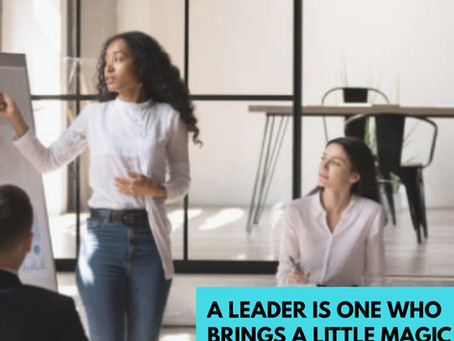 A Leader Brings Magic