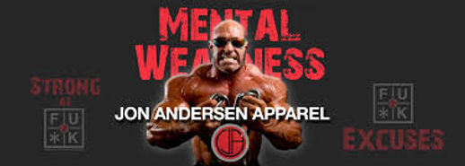 mental weakness, jon andersen apparel, strongas fu*k, fu*k excuses