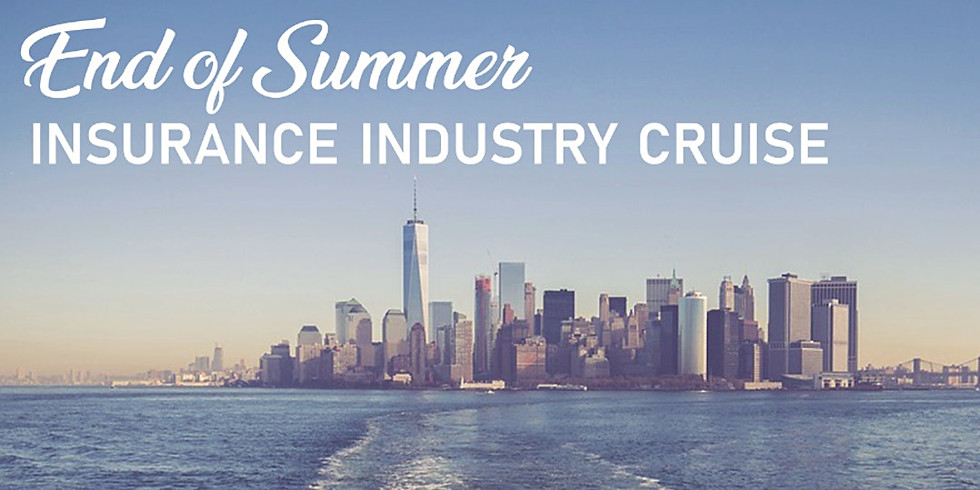 END OF SUMMER - INSURANCE INDUSTRY CRUISE