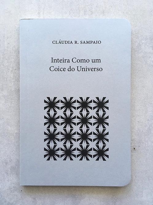 Inteira como um coice do universo_ Cláudia R. Sampaio