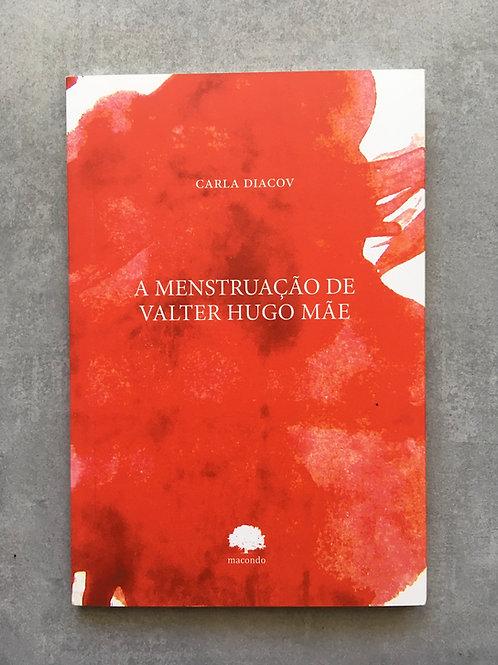 A menstruação de Valter Hugo Mãe_ Carla Diacov