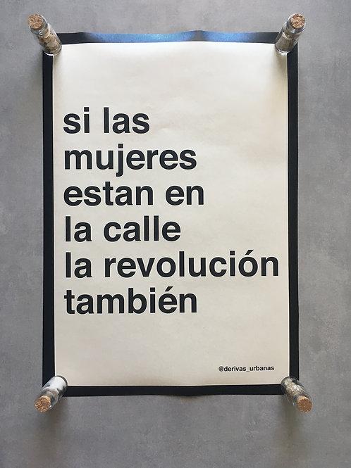 Si las mujeres estan en la calle la revolución también_ Derivas urbanas