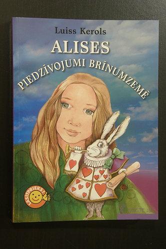 Alises Piedzīvojumi Brīnumzemē & Alise Aizspogulijā