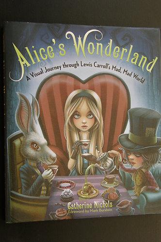 Alice's Wonderland - A Visual Journey Through Lewis Carroll's Mad, Mad World