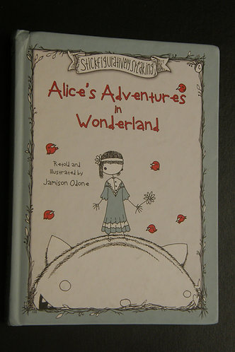Stickfiguratively Speaking Alice's Adventures in Wonderland