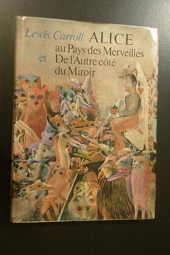 Alice au Pays des Merveilles, et De l'Autre côté du Miroir