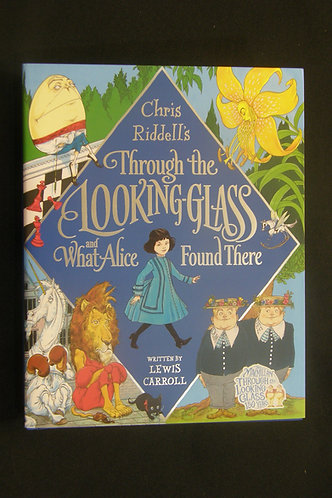 Chris Riddel's Through the Looking-Glass and What Alice Found There