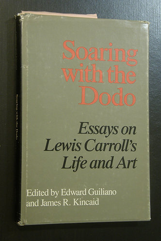 Soaring with the Dodo - Essays on Lewis Carroll's Life and Art