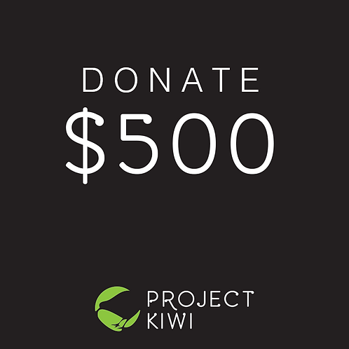 Donate $500 to Project Kiwi Trust