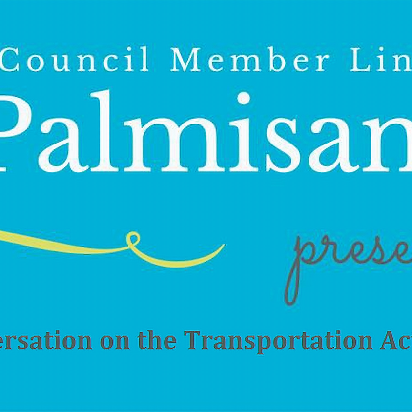 "Palmisano Presents ""A Conversation on the Transportation Action Plan"""