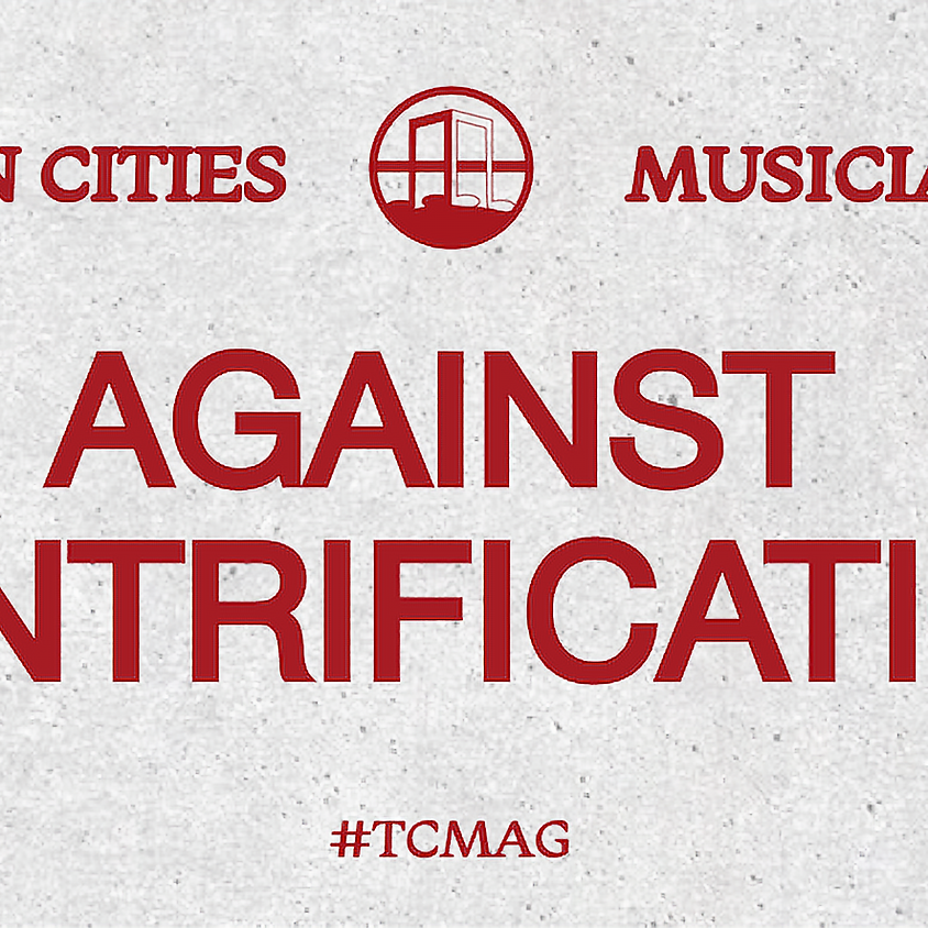 Twin Cities Musicians Against Gentrification: ALL WELCOME