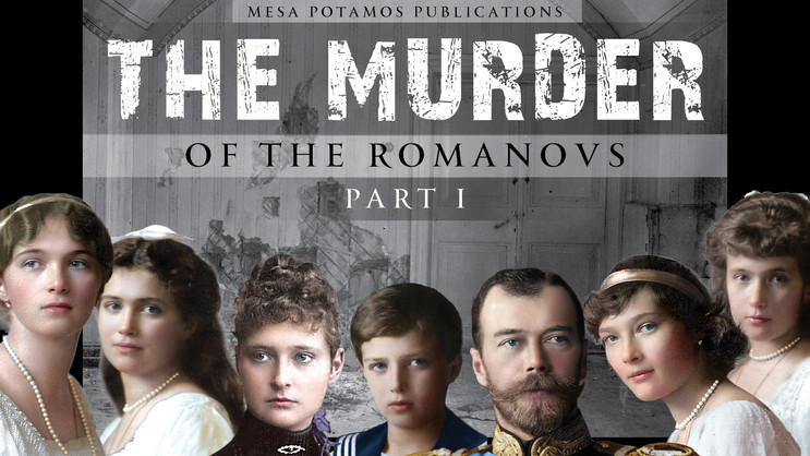 The Martyrdom | Murder of the Romanovs - Part I