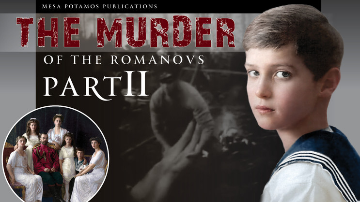 The Martyrdom | Murder of the Romanovs - Part II
