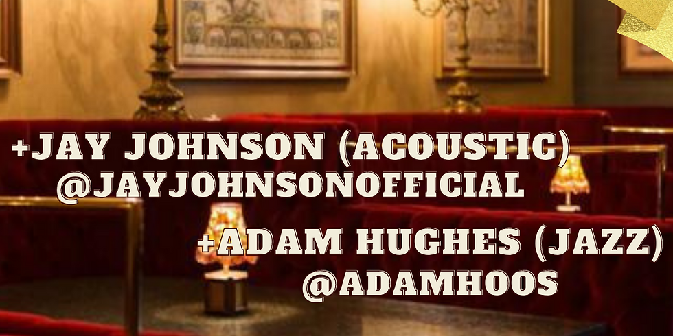 Jay Johnson (Live) & Adam Hughes (Jazz)   Guestlist only   RSVP for entry