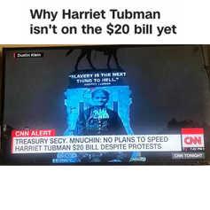 CNN - Why Isn't Harriet Tubman on the $20 bill yet?