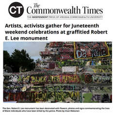 COMMONWEALTH TIMES - Artists, activists gather for Juneteenth weekend celebrations at graffitied Robert E. Lee monument