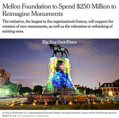 NEW YORK TIMES - Mellon Foundation to Spend $250 Million to Reimagine Monuments