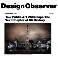 DESIGN OBSERVER - How Public Art Will Shape The Next Chapter of US History