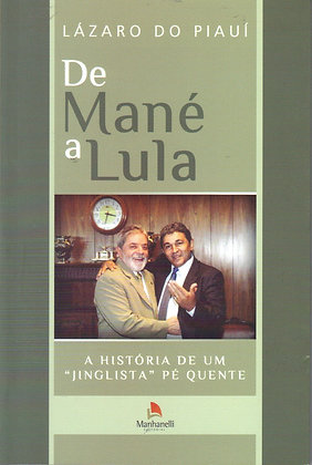 DE MANÉ A LULA: HISTÓRIA DE UM JINGLISTA PÉ QUENTE