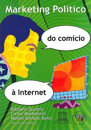 MARKETING POLÍTICO: DO COMÍCIO À INTERNET