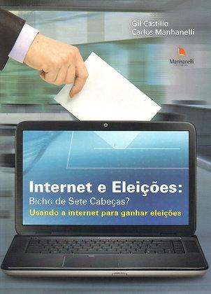 INTERNET E ELEIÇÕES: BICHO DE SETE CABEÇAS?