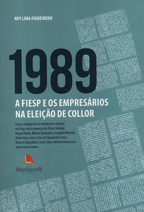 1989 A FIESP E OS EMPRESÁRIOS NA ELEIÇÃO DE COLLOR