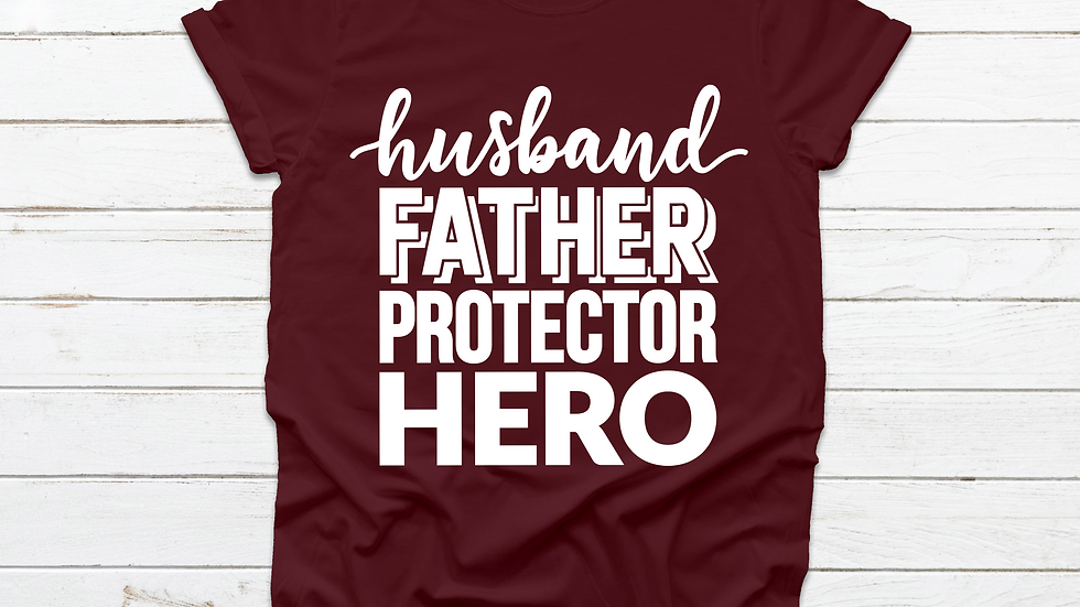 Husband/Father/Protector/Hero T-shirt