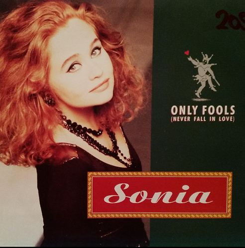 SONIA ONLY FOOLS (NEVER FALL IN LOVE)