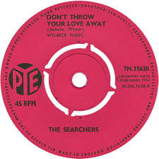 """THE SEARCHERS DONT THROW YOUR LOVE AWAY  7"""""""