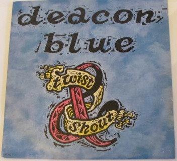 DEACON BLUE TWIST AND SHOUT