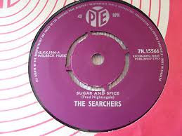 THE SEARCHERS SUGAR AND SPICE  7""