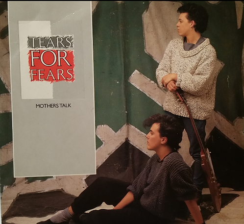 TEARS FOR FEARS MOTHERS TALK