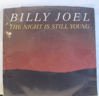 BILLY JOEL THE NIGHT IS STILL YOUNG  IMPORT