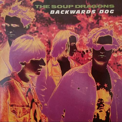 THE SOUP DRAGONS BACKWARDS DOG