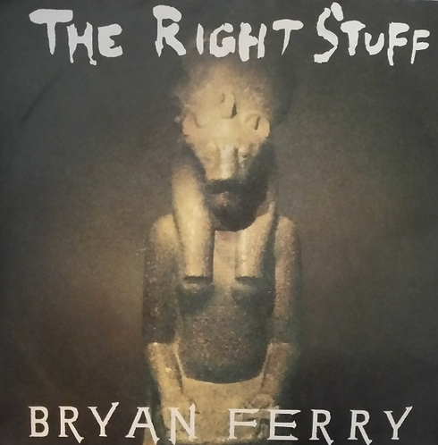 BRYAN FERRY THE RIGHT STUFF