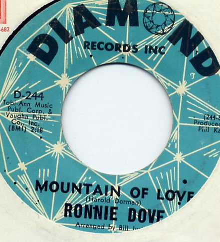 RONNIE DOVE NEVER GONNA CRY, MOUNTAIN OF LOVE