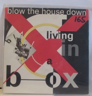 LIVING IN A BOX BLOW THE HOUSE DOWN