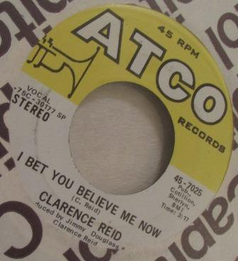 CLARENCE REID I BET YOU BELIEVE ME NOW