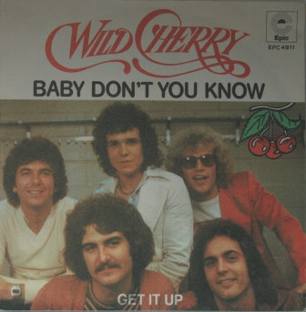 WILD CHERRY BABY DONT YOU KNOW  IMPORT ISSUE