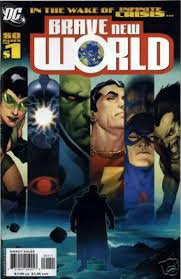 IN THE WAKE OF INFINATE CRISIS BRAVE NEW WORLD