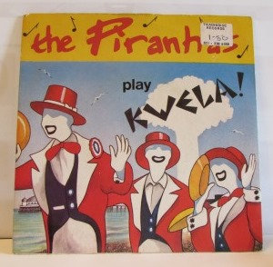 THE PIRANHAS PLAY KWELA