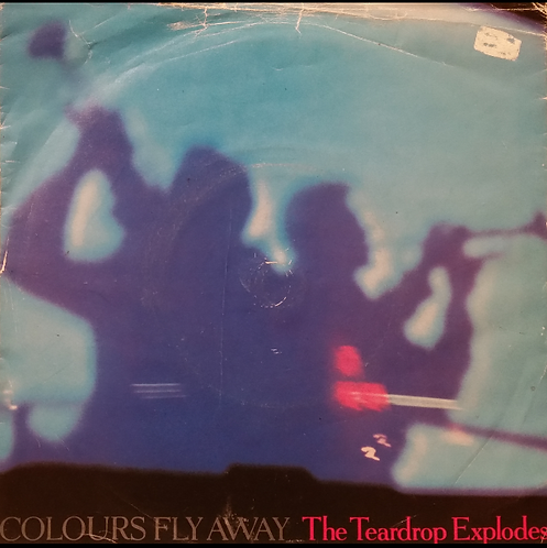 THE TEARDROP EXPLODES COLOURS FLY AWAY