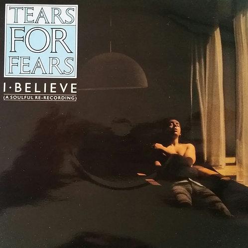 TEARS FOR FEARS I BELIEVE