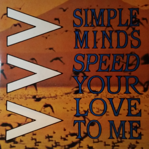 SIMPLE MINDS SPEED YOUR LOVE TO ME
