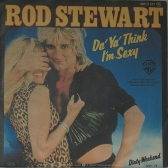 ROD STEWART DO YA THINK IM SEXY IMPORT ISSUE
