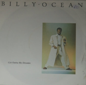 BILLY OCEAN GET OUTTA MY DREAMS