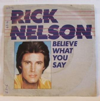 RICKY NELSON BELIEVE WHAT YOU SAY
