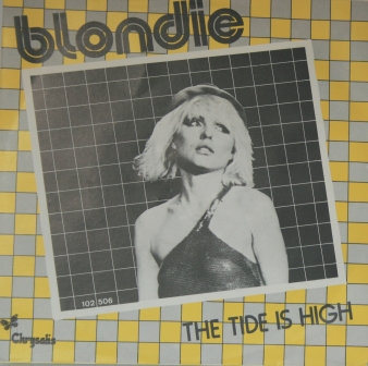 BLONDIE THE TIDE IS HIGH IMPORT ISSUE