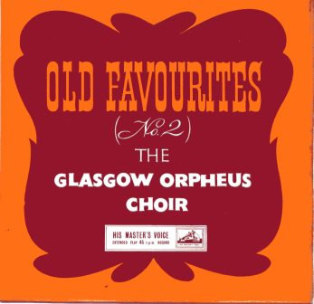 GLASGOW ORPHEUS CHOIR OLD FAVOURIES No2