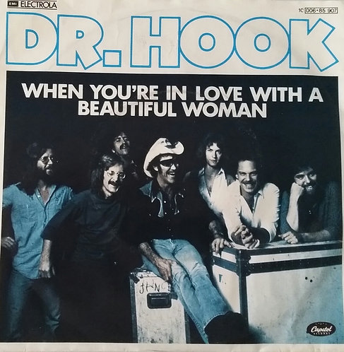DR. HOOK WHEN YOU'RE IN LOVE WITH A BEAUTIFUL WOMA